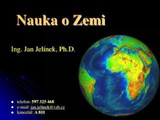 telefon:  597325468  e-mail:  jan.jelinek @ vsb.cz kancelář:  A 811