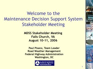 Welcome to the Maintenance Decision Support System Stakeholder Meeting