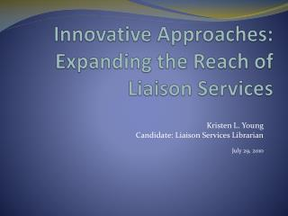 Innovative Approaches: Expanding the Reach of Liaison Services
