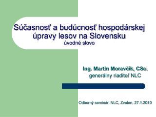 Súčasnosť a budúcnosť hospodárskej úpravy lesov na Slovensku úvodné slovo