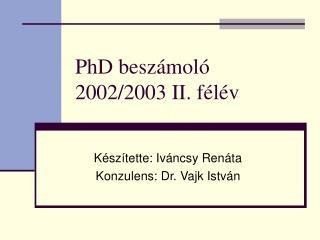 PhD beszámoló 2002/2003 II. félév