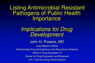 Listing Antimicrobial Resistant Pathogens of Public Health Importance  Implications for Drug Development