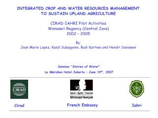 INTEGRATED CROP AND WATER RESOURCES MANAGEMENT TO SUSTAIN UPLAND AGRICULTURE
