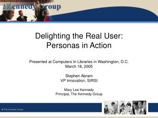 Delighting the Real User:  Personas in Action