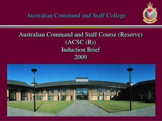 Australian Command and Staff Course (Reserve) (ACSC (R))  Induction Brief  2009