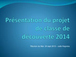 Présentation du projet de classe de découverte 2014