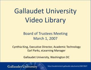 Gallaudet University  Video Library Board of Trustees Meeting March 1, 2007
