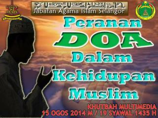 KHUTBAH MULTIMEDIA 15 OGOS 2014 M / 19 SYAWAL 1435 H