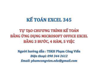 KẾ TOÁN EXCEL 345 TỰ TẠO CHƯƠNG TRÌNH KẾ TOÁN BẰNG ỨNG DỤNG MICROSOFT OFFICE EXCEL