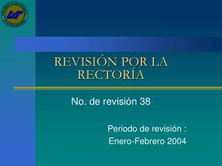 REVISIÓN POR LA RECTORÍA