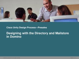 Cisco Unity Design Process�Presales