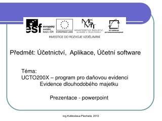 P?edm?t: �?etnictv�,  Aplikace, �?etn� software