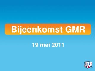 Bijeenkomst GMR 19 mei 2011