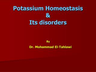 Potassium Homeostasis & Its disorders