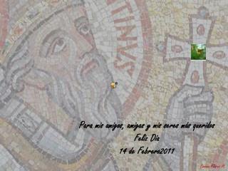 Para mis amigos, amigas y mis seres más queridos Feliz Día 14 de Febrero2011