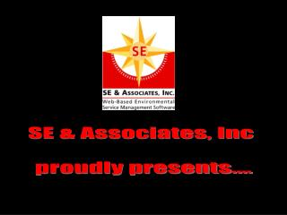 SE & Associates, Inc  proudly presents....