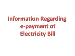 Information Regarding  e-payment of Electricity Bill