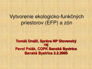 Vytvorenie ekologicko-funkčných priestorov (EFP) a zón