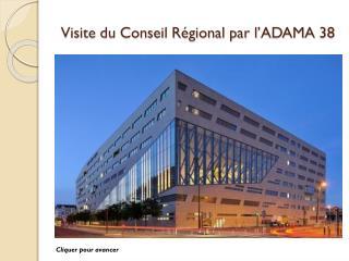 Visite du Conseil Régional par l'ADAMA 38