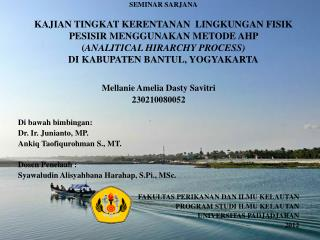 Mellanie Amelia Dasty Savitri 230210080052 Di bawah bimbingan: Dr. Ir. Junianto, MP.