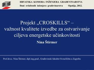 Projekt �CROSKILLS� �  va�nost kvalitete izvedbe za ostvarivanje ciljeva energetske u?inkovitosti