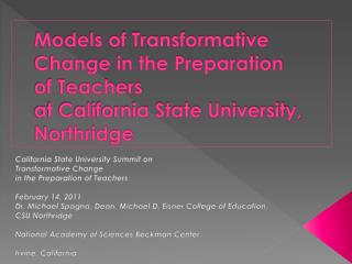 California State University Summit on  Transformative Change  in the Preparation of Teachers