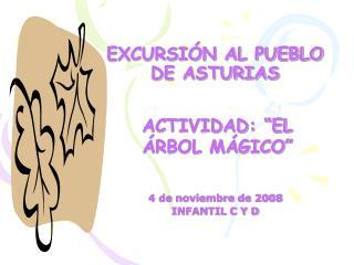 EXCURSIÓN AL PUEBLO DE ASTURIAS