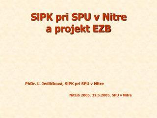 SlPK pri SPU v Nitre  a projekt EZB
