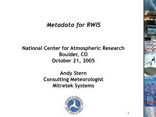 National Center for Atmospheric Research Boulder, CO October 21, 2005 Andy Stern