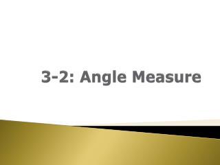 3-2: Angle Measure