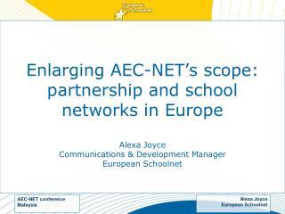 Enlarging AEC-NET's scope: partnership and school networks in Europe