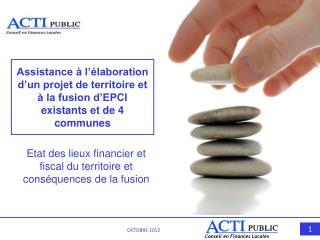 Etat des lieux financier et fiscal du territoire et conséquences de la fusion