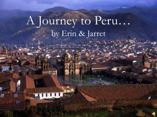 A Journey to Peru� by Erin & Jarret