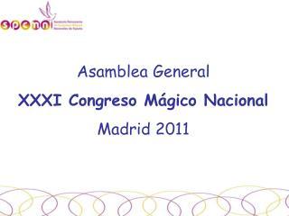 Asamblea General  XXXI Congreso Mágico Nacional Madrid 2011