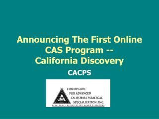 Announcing The First Online CAS Program --   California Discovery