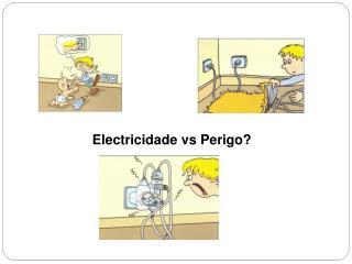 Electricidade vs Perigo?