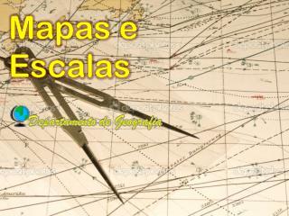 Mapas e Escalas