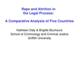 Rape and Attrition in  the Legal Process: