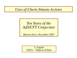Uses  of Chern-Simons Actions