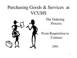 Purchasing Goods  Services  at VCUHS