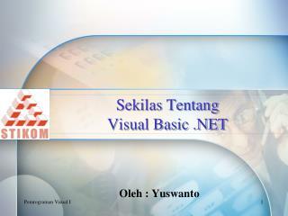 Sekilas Tentang  Visual Basic .NET