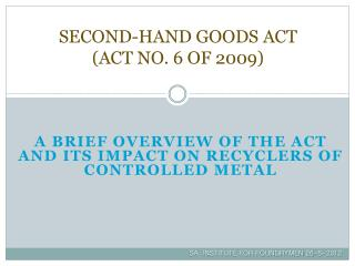 SECOND-HAND GOODS ACT (ACT NO. 6 OF 2009)