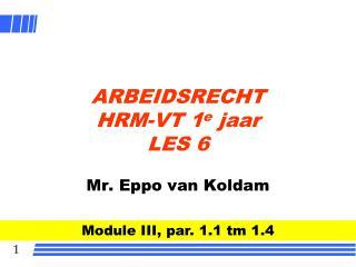 ARBEIDSRECHT HRM-VT 1 e  jaar LES 6