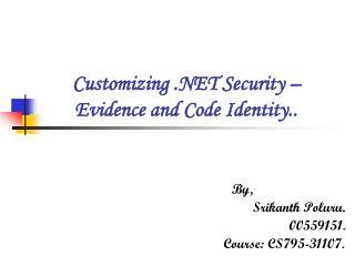 Customizing .NET Security – Evidence and Code Identity..