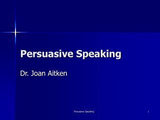 Persuasive Speaking