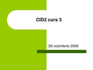 CID2 curs 3