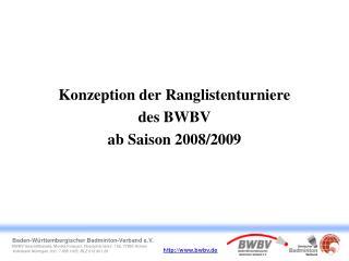 Konzeption der Ranglistenturniere  des BWBV  ab Saison 2008/2009