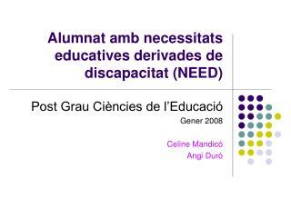 Alumnat amb necessitats educatives derivades de discapacitat (NEED)