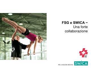 FSG e SWICA −  Una forte collaborazione