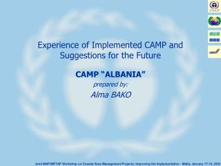 Experience of Implemented CAMP and Suggestions for the Future